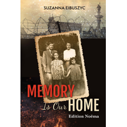 Memory is Our Home - Loss and Remembering: Three Generations in Poland and Russia 1917-1960s