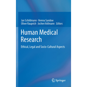 Human Medical Research - Ethical, Legal and Socio-Cultural Aspects