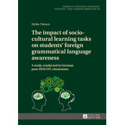 The impact of socio-cultural learning tasks on students' foreign grammatical language awareness - A study conducted in German post-DESI EFL classrooms