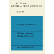 Efficient Solutions of Elliptic Systems - Proceedings of a GAMM-Seminar Kiel, January 27 to 29, 1984