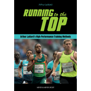 Running to the Top - Arthur Lydiard's High-Performance Training Methods