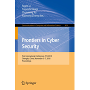 Frontiers in Cyber Security - First International Conference, FCS 2018, Chengdu, China, November 5-7, 2018, Proceedings