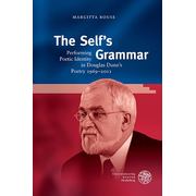 The Self's Grammar - Performing Poetic Identity in Douglas Dunn's Poetry 1969-2011