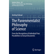 The Panenmentalist Philosophy of Science - From the Recognition of Individual Pure Possibilities to Actual Discoveries