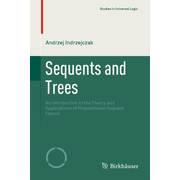 Sequents and Trees - An Introduction to the Theory and Applications of Propositional Sequent Calculi