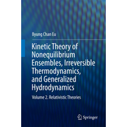 Kinetic Theory of Nonequilibrium Ensembles, Irreversible Thermodynamics, and Generalized Hydrodynamics - Volume 2. Relativistic Theories