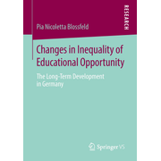 Changes in Inequality of Educational Opportunity - The Long-Term Development in Germany