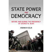 State Power and Democracy - Before and During the Presidency of George W. Bush