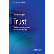 Trust - The Evolutionary Game of Mind and Society