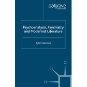 Psychoanalysis,Psychiatry and Modernist Literature