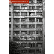 Transgressive Citizenship and the Struggle for Social Justice - The Right to the City in São Paulo