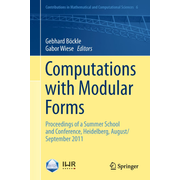 Computations with Modular Forms - Proceedings of a Summer School and Conference, Heidelberg, August/September 2011