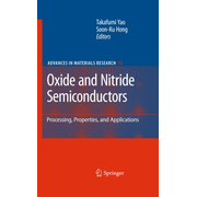 Oxide and Nitride Semiconductors - Processing, Properties, and Applications