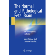 The Normal and Pathological Fetal Brain - Ultrasonographic Features