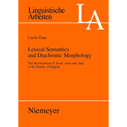 Lexical Semantics and Diachronic Morphology - The Development of -hood, -dom and -ship in the History of English