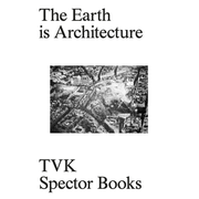 The Earth Is Architecture