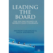 Leading the Board - The Six Disciplines of World Class Chairmen