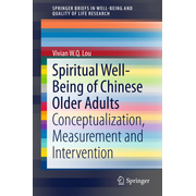 Spiritual Well-Being of Chinese Older Adults - Conceptualization, Measurement and Intervention