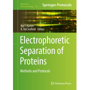 Electrophoretic Separation of Proteins - Methods and Protocols