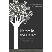 Haram in the Harem - Domestic Narratives in India and Algeria