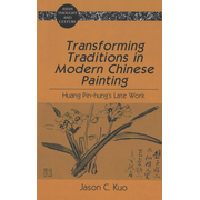 Transforming Traditions in Modern Chinese Painting - Huang Pin-hung's Late Work