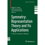 Symmetry: Representation Theory and Its Applications - In Honor of Nolan R. Wallach