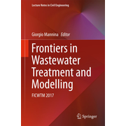 Frontiers in Wastewater Treatment and Modelling - FICWTM 2017