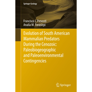 Evolution of South American Mammalian Predators During the Cenozoic: Paleobiogeographic and Paleoenvironmental Contingencies