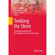Trekking the Shore - Changing Coastlines and the Antiquity of Coastal Settlement