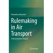 Rulemaking in Air Transport - A Deconstructive Analysis
