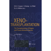 Xenotransplantation - The Transplantation of Organs and Tissues Between Species
