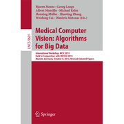 Medical Computer Vision: Algorithms for Big Data - International Workshop, MCV 2015, Held in Conjunction with MICCAI 2015, Munich, Germany, October 9, 2015, Revised Selected Papers