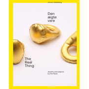 The Real Thing – Den ægte vare - Jewelry and Objects by Kim Buck