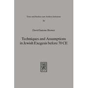 Techniques and Assumptions in Jewish Exegesis before 70 CE