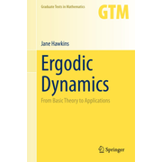 Ergodic Dynamics - From Basic Theory to Applications