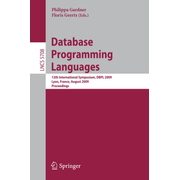 Database Programming Languages - 12th International Symposium, DBPL 2009, Lyon, France, August 24, 2009, Proceedings