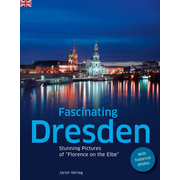 """Fascinating Dresden - Stunning Pictures of """"Florence on the Elbe"""""""