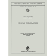 Nonlinear Thermoelasticity - Lectures Held at the Department of Mechanics of Solids July 1972