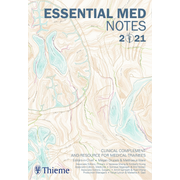 Essential Med Notes 2021 - Clinical complement and resource for medical trainees