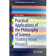 Practical Applications of the Philosophy of Science - Thinking about Research