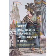 Women's Narratives of the Early Americas and the Formation of Empire