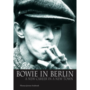 Bowie in Berlin: A New Career in a New Town - Englische Originalausgabe/Original English edition.