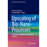 Upscaling of Bio-Nano-Processes - Selective Bioseparation by Magnetic Particles