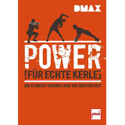 DMAX Power für echte Kerle - Der ultimative Trainings-Guide von Christoph Delp