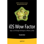 iOS Wow Factor - UX Design Techniques for iPhone and iPad