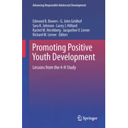Promoting Positive Youth Development - Lessons from the 4-H Study