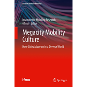 Megacity Mobility Culture - How Cities Move on in a Diverse World
