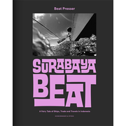Surabaya Beat - A Fairy Tale of Ships, Trade and Travels in Indonesia