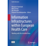Information Infrastructures within European Health Care - Working with the Installed Base