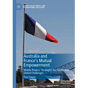 Australia and France's Mutual Empowerment - Middle Powers' Strategies for Pacific and Global Challenges